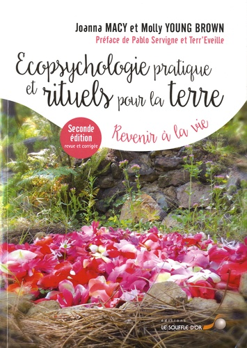 Ecopsychologie pratique et rituels pour la terre. Revenir à la Vie 2e édition revue et corrigée