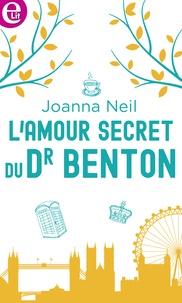 Joanna Neil - L'amour secret du Dr Benton.