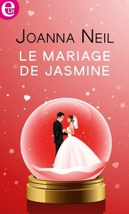 Joanna Neil - Le mariage de Jasmine.