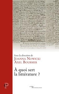 Joanna Nowicki et Axel Boursier - A quoi sert la littérature ?.