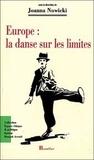 Joanna Nowicki - Europe : la danse sur les limites.