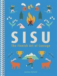 Joanna Nylund - Sisu - The Finnish Art of Courage.