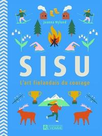 Joanna Nylund - Sisu - L'art finlandais du courage.