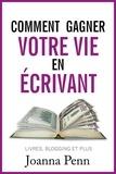 Joanna Penn - Comment gagner votre vie en écrivant.