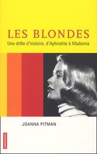 Joanna Pitman - Les blondes, une drôle d'histoire - D'Aphrodite à Madonna.