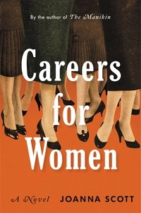 Joanna Scott - Careers for Women - A Novel.