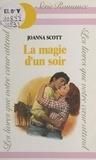 Joanna Scott et Jeanne Saurin - La magie d'un soir.