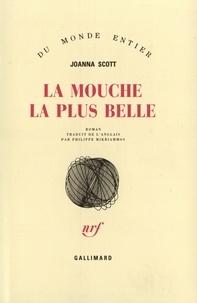 Joanna Scott - La mouche la plus belle.