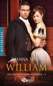 Joanna Shupe - Les gentlemen de New-York - Tome 2, William.