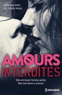 Joanna Sims et Victoria Pade - Amours interdites - Un homme inaccessible - Désirs interdits.