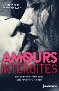 Joanna Sims et Victoria Pade - Amours interdites - Un homme inaccessible ; Désirs interdits.
