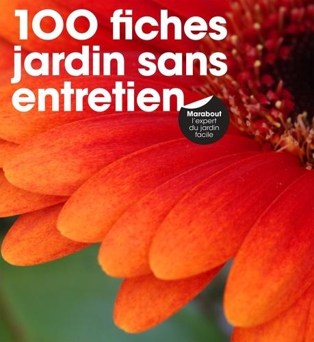 100 fiches jardin sans entretien - Grand Format