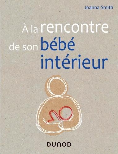 A la rencontre de son bébé intérieur - Format PDF - 9782100804252 - 14,99 €