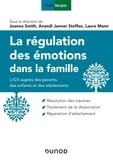 Joanna Smith et Anandi Janner Steffan - La régulation des émotions dans la famille - L'ICV auprès des parents, des enfants et des adolescents.