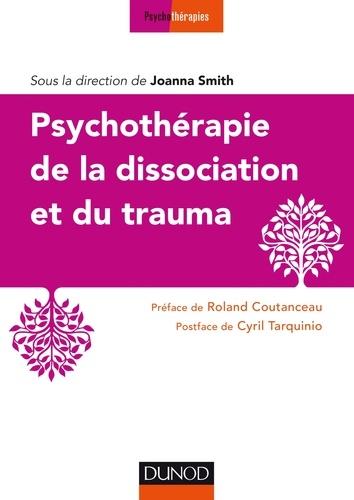 Psychothérapie de la dissociation et du trauma - Joanna Smith - Format PDF - 9782100757329 - 14,99 €
