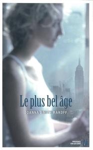Joanna Smith Rakoff - Le plus bel âge.