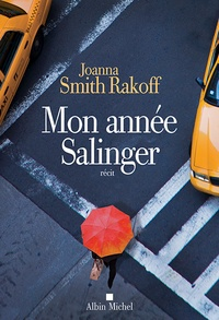 Joanna Smith Rakoff - Mon année Salinger.
