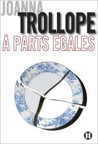 Joanna Trollope - A parts égales.
