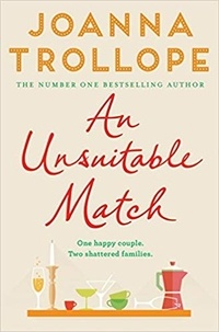 Joanna Trollope - An Unsuitable Match.