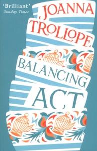 Joanna Trollope - Balancing Act.