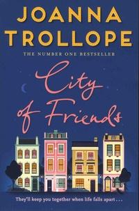 Joanna Trollope - City of Friends.