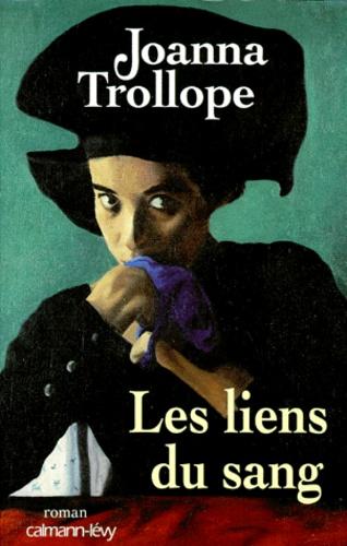 Joanna Trollope - Les liens du sang.