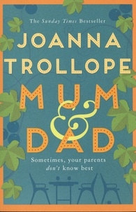 Joanna Trollope - Mum & Dad.