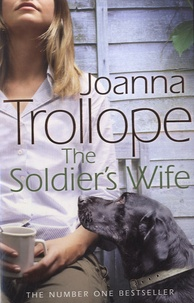 Joanna Trollope - The Soldier's Wife.