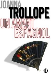 Joanna Trollope - Un amant espagnol.