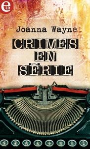 Joanna Wayne - Crimes en série.
