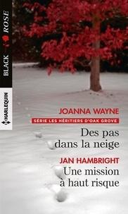 Joanna Wayne et Jan Hambright - Des pas dans la neige - Une mission à haut risque.