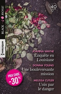 Joanna Wayne et Donna Young - Enquête en Louisiane -  Une bouleversante mission -  Unis par le danger.