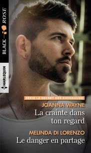 Joanna Wayne et Melinda Di Lorenzo - La crainte dans ton regard - Le danger en partage.