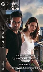 Joanna Wayne et Barb Han - La menace du bayou - Retrouvailles clandestines.