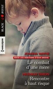 Joanna Wayne et HelenKay Dimon - Le combat d'une mère ; Rencontre à haut risque.