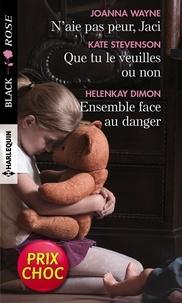 Joanna Wayne et Kate Stevenson - N'aie pas peur, Jaci - Que tu le veuilles ou non - Ensemble face au danger.