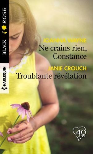 Joanna Wayne et Janie Crouch - Ne crains rien, Constance ; Troublante révélation.