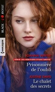 Joanna Wayne et Justine Davis - Prisonnière de l'oubli - Le chalet des secrets.