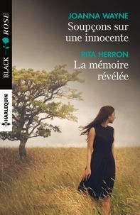 Joanna Wayne et Rita Herron - Soupçons sur une innocente - La mémoire révélée.