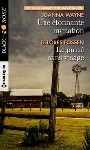 Joanna Wayne et Delores Fossen - Une étonnante invitation - Le passé sans visage.
