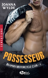 Joanna Wylde - Reapers Motorcycle Club Tome 1 : Possesseur.
