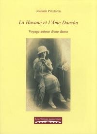 Joannah Pinxteren - La Havane et l'Ame Danzon - Voyage autour d'une danse.