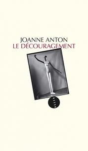 Joanne Anton - Le découragement.