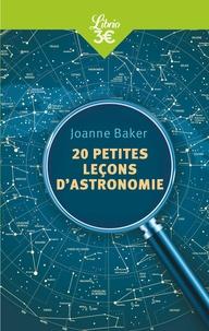 Joanne Baker - 20 petites leçons d'astronomie.