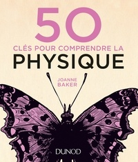 Joanne Baker - 50 clés pour comprendre la physique.