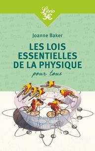 Joanne Baker - Les lois essentielles de la physique pour tous.