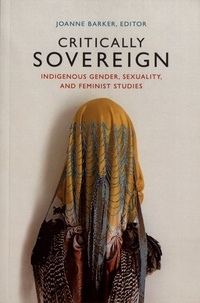 Joanne Barker - Critically Sovereign - Indigenous Gender, Sexuality, and Feminist Studies.
