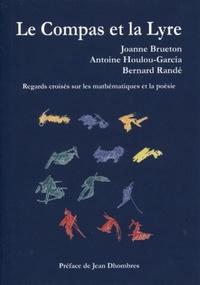 Joanne Brueton et Antoine Houlou-Garcia - Le compas et la lyre - Regards croisés sur les mathématiques et la poésie.