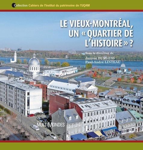 Joanne Burgess et Paul-André Linteau - Le Vieux-Montréal, un « quartier de l'histoire » ?.