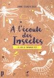 Joanne Elizabeth Lauck - A l'écoute des insectes.